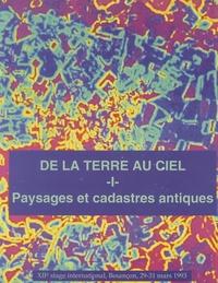 Isabelle Jouffroy et Monique Clavel-Lévêque - De la terre au ciel - Tome 1, Paysages et cadastres antiques.