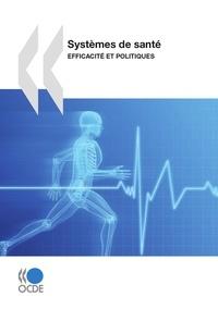 Isabelle Joumard et Peter Hoeller - Systèmes de santé - Efficacité et politiques.