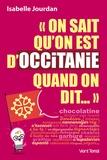 """Isabelle Jourdan - """"On sait qu'on est d'Occitanie quand on dit...""""."""