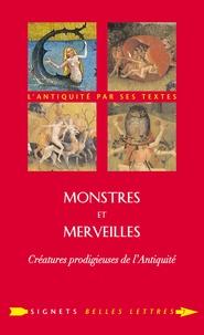Isabelle Jouteur - Monstres et merveilles - Créatures prodigieuses de l'Antiquité.