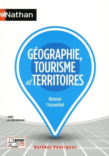 Isabelle Juguet et Anne-Marie Gérin-Grataloup - Géographie, tourisme et territoires.