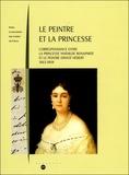Isabelle Julia - Le peintre et la princesse - Correspondance entre la princesse Mathilde Bonaparte et Ernest Hébert, 1863-1904.