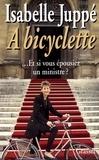 Isabelle Juppé - A bicyclette.
