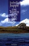 Isabelle Juppé - Une tempête de ciel bleu.