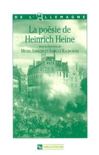 Isabelle Kalinowski et Michel Espagne - La poésie de Heinrich Heine.