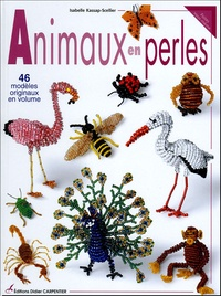 Isabelle Kassap-Scellier - Animaux en perles - 46 modèles originaux en volume.