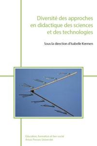 Isabelle Kermen - Diversité des approches en didactique des sciences et des technologies.