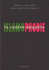 Isabelle Kersimon et Jean-Christophe Moreau - Islamophobie, la contre-enquête.