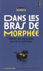 Dans les bras de Morphée - Histoire des expressions nées de la mythologie.pdf