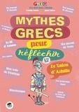 Isabelle Korda et Yann Autret - Mythes grecs pour réfléchir.