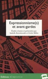 Isabelle Krzywkowski et Cécile Millot - Expressionnisme(s) et avant-gardes.