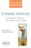 Isabelle Krzywkowski et  Collectif - L'homme artificiel - Hoffmann, Shelley, Villiers de L'Isle-Adam.