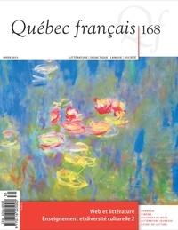 Isabelle L'Italien-Savard et Michel Lord - Québec français. No. 168, Hiver 2013 - Web et littérature Enseignement et diversité culturelle 2.