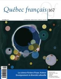 Isabelle L'Italien-Savard et Suzanne Pouliot - Québec français. No. 167, Automne 2012 - La science-fiction d'Isaac Asimov Enseignement et diversité culturelle.