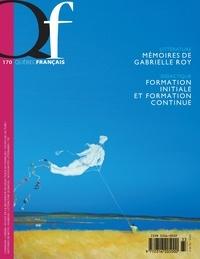 Isabelle L'Italien-Savard et Gilles Perron - Québec français. No. 170,  2013 - Mémoires de Gabrielle Roy Formation initiale et formation continue.