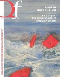 Isabelle L'Italien-Savard et David Rancourt - Québec français. No. 171,  2014 - La poésie hors du livre Le lexique: apprentissage et enseignement.