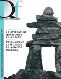 Isabelle L'Italien-Savard et David Rancourt - Québec français. No. 172,  été 2014 - La littérature québécoise et le sacré L'album pour la jeunesse et la bande dessinée.