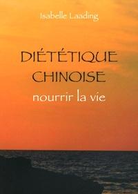 Isabelle Laading - Diététique chinoise, nourrir la vie.