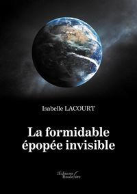 La formidable épopée invisible - Isabelle Lacourt   Showmesound.org