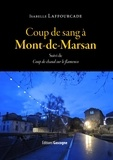 Isabelle Laffourcade - Coup de sang à Mont-de-Marsan - Suivi de Coup de chaud sur le famenco.