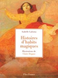 Isabelle Lafonta - Histoires d'habits magiques.