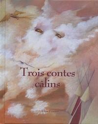 Isabelle Lafonta et Delphine Bodet - Trois contes câlins.