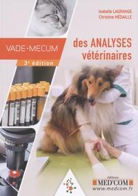 Isabelle Lagrange et Christine Médaille - Vade-mecum des analyses vétérinaires.