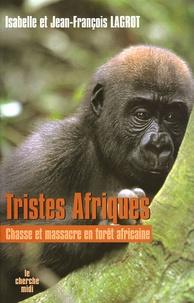 Tristes Afriques - Chasse et massacre en forêt africaine.pdf