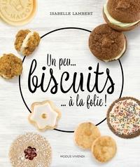 Isabelle Lambert - Un peu... biscuits ... à la folie !.