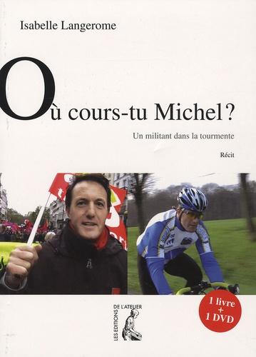 Isabelle Langerome et Michel Degouys - Où cours-tu Michel ? - Un militant dans la tourmente. 1 DVD