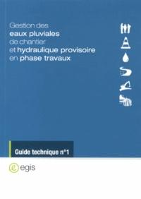 Isabelle Lappe et Lise Foucher - Gestion des eaux pluviales de chantier et hydraulique provisoire en phase travaux.