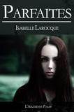 Isabelle Larocque - Parfaites - Roman policier.