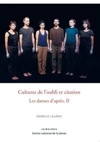 Isabelle Launay - Culture de l'oubli et citation - Volume 2, Discontinuité, citation et transferts chorégraphiques.