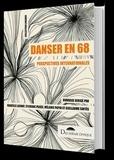 Isabelle Launay et Sylviane Pagès - Danser en 68 - Perspectives internationales.