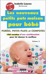 Isabelle Lauras - Les nouveaux petits pots maison pour bébé - Volume 2.