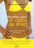 Isabelle Lauras - Recettes pour un corps de rêve.