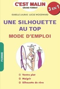Isabelle Lauras et Lucile Woodward - Une silhouette au top : mode d'emploi.