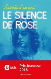 Isabelle Laurent - Le silence de Rose.