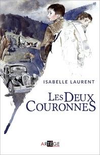 Isabelle Laurent - Les deux couronnes.