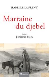 Isabelle Laurent - Marraine du djebel.
