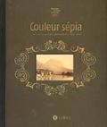 Isabelle Lazier et Jean-Louis Roux - Couleur sépia - L'Isère et ses premiers photographes (1840-1880).