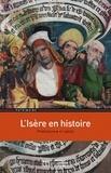 Isabelle Lazier et Marion Vivier - L'Isère en histoire - Préhistoire - XXe siècle.