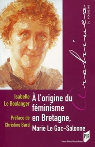 Isabelle Le Boulanger - A l'origine du féminisme en Bretagne, Marie Le Gac-Salonne (1878-1974).