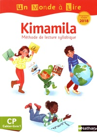 Isabelle Le Guay et Nadine Robert - Kimamila CP - Cahier-livre 1.