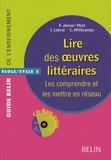 Isabelle Lebrat et Florence Jenner-Metz - Lire des oeuvres littéraires - Les comprendre et les mettre en réseau. 1 Cédérom