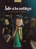 Isabelle Lecerf-Dutilloy - Julie & les sortilèges - Un conte merveilleux sur une musique de Serge Prokofiev.