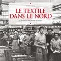 Isabelle Leclercq - Le textile dans le Nord - A travers la carte postale ancienne.