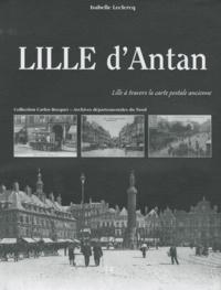 Isabelle Leclercq - Lille d'Antan - Lille à travers la carte postale ancienne.