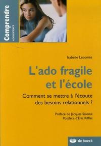 Isabelle Lecomte - L'ado fragile et l'école - Comment se mettre à l'écoute des besoins relationnels ?.