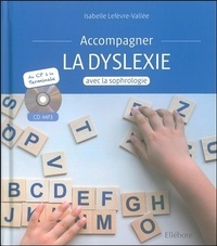 Isabelle Lefèvre-Vallée - Accompagner la dyslexie avec la sophrologie. 1 CD audio MP3